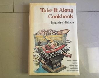 Take It Along Cookbook by Jacqueline Hériteau, 1975