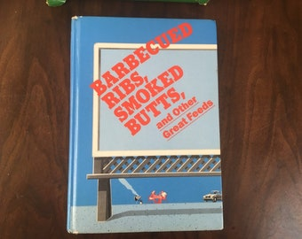 Barbecued Ribs, Smoker Butts and Other Great Feeds by Jeanne Voltz, 1990
