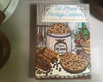 Toll House Heritage Cookbook, 1980 / Nestle Chocolate Company / Toll House Chocolate Chip Cookies / Favorite Dessert Recipes
