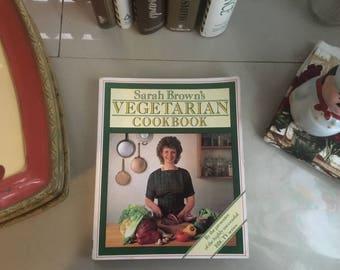 Sarah Brown's Vegetarian Cookbook by Sarah Brown, 1984