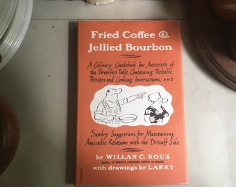Fried Coffee and Jellied Bourbon by Willan C. Roux, 1967