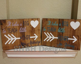 It Takes A Big Heart To Teach Little Minds Solid Wood Hand Painted Teacher Arrow Stained Sign