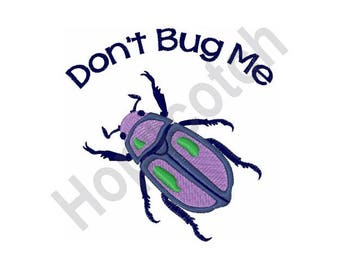 Don't Bug Me - Machine Embroidery Design - 4 X 4 Hoop, Insect, Beetle