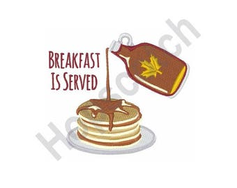 Breakfast Is Served Pancakes & Syrup - Machine Embroidery Design