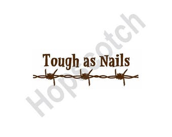 Tough As Nails - Machine Embroidery Design