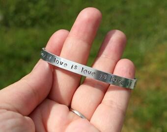 Love is Love - Cuff Bracelet - Pride Jewelry - Personalized Jewelry - Stackable Bracelet - Adjustable Bracelet