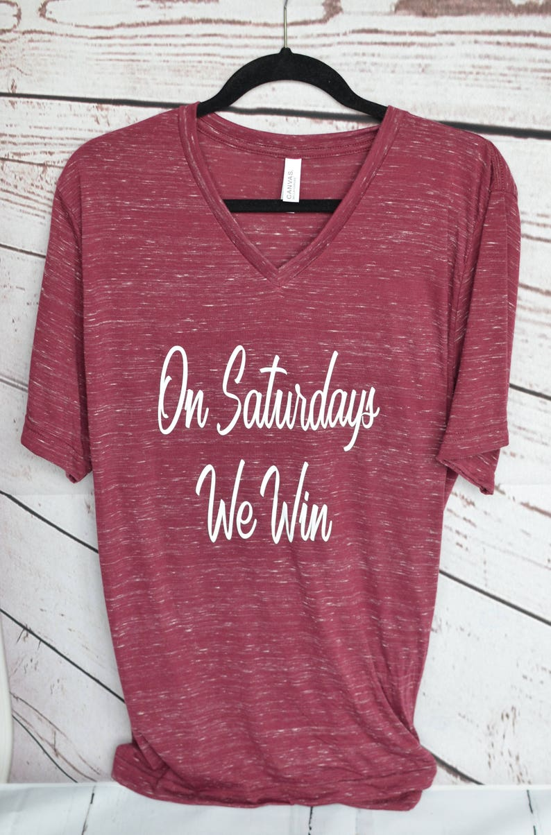 4a56e6669c17 Game Day Shirt On Saturdays We Win-Tailgate Shirt