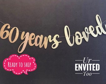 60 Years Loved Banner 60th Birthday Party Anniversary Sign Decor Glitter