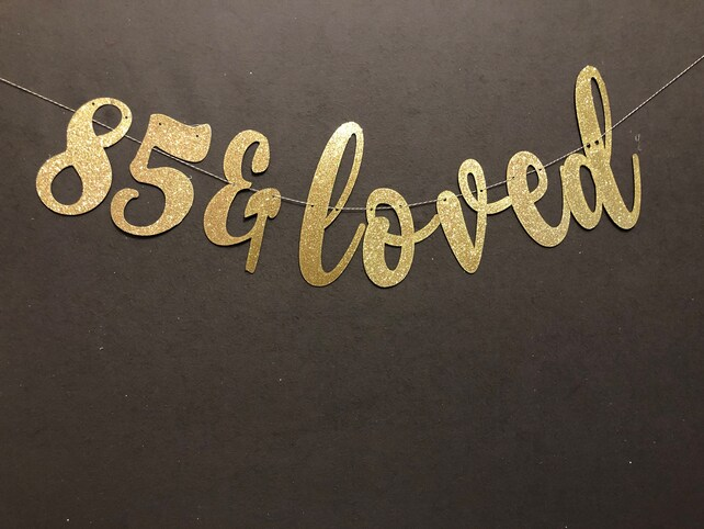 85 Loved Banner 85th Birthday Happy Sign Decorations