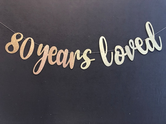 80 years loved 80th birthday banner happy 80th 80th etsy