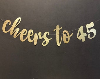 Cheers to 45 Years BANNER, 45th Birthday Banner, Birthday Banners, Happy 45th Birthday Banners, 45th Birthday Sign
