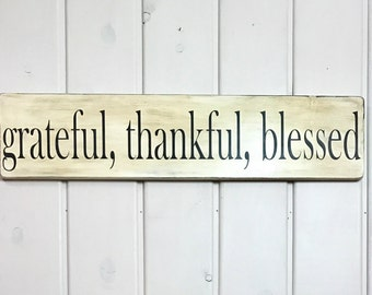 """Grateful thankful blessed 