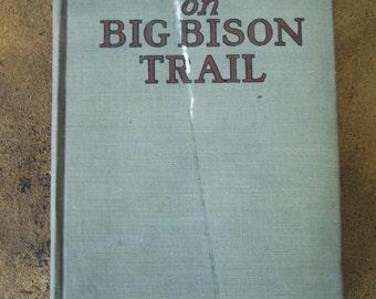 a0262adf The X-Bar-X Boys on Big Bison Trail, by James Cody Ferris (1927) - G&D