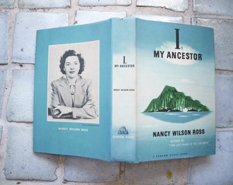 I, My Ancestor by Nancy Wilson Ross (1st Edition, 1950, Hardcover)