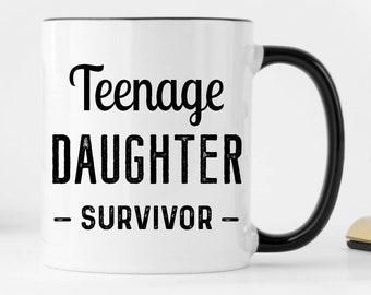 Mom Mug Funny Gift For Dad Coffee Teenage Daughter Survivor