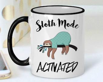 Sloth Coffee Mug - Sloth Coffee Cup - Sloth Mug - Funny Sloth Mug - Cute Sloth Mugs - Sloth Mode - Sloth Gift - Gift for Her - Animal Mug