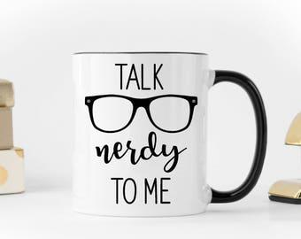 Teacher Gift, Talk Nerdy To Me Mug, Funny Nerd Mug, Nerdy Mug, Gift for Nerd, Gift for Bookworm, Nerdy Gift, Funny Nerd Gift, Coworker Gift