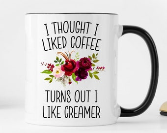 Funny Coffee Mug I Thought Liked Birthday Gift For Mom Coworker Her