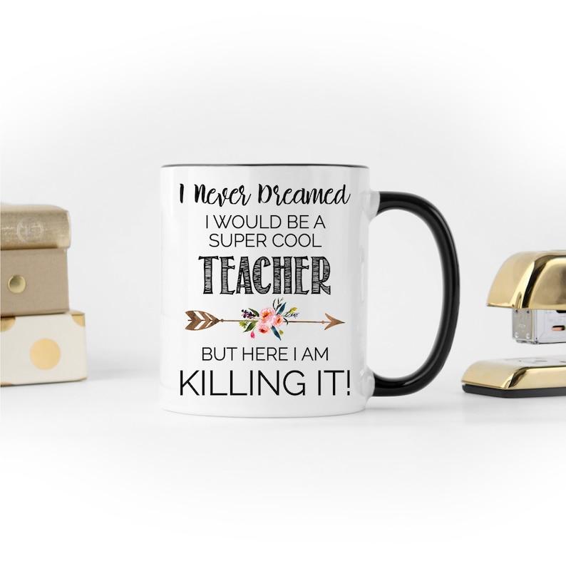 Coffee Mug, Teacher Gift, Teacher Mug, Graduation Gift, New Teacher Gifts,  Funny Coffee Mug, Funny Teacher Mug, First Year Teacher Gift
