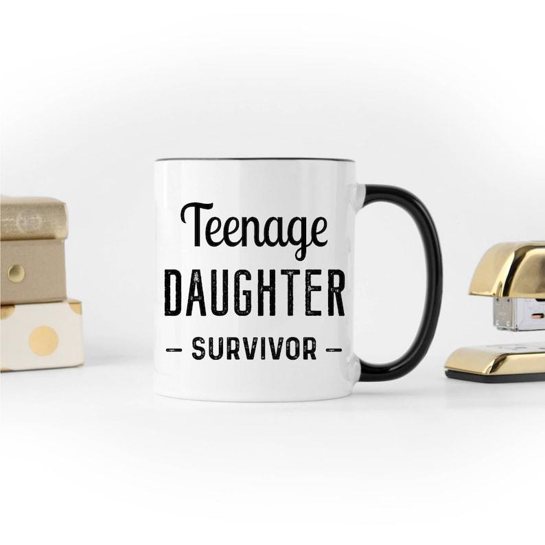Funny Dad Mug Teenage Daughter Survivor Fathers Day