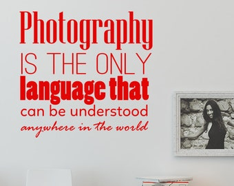 Photography is the Only Language - Wall decal quote - Home Decor - Inspirational Quote Decal - Motivational Decals -