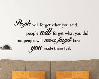 People Will Forget What You Said - Maya Angelou - Home Decor - Inspirational Quote Decal - Motivational Decals - Maya Angelou Quote