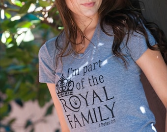 I'm PART of the ROYAL FAMILY 1 Peter 2:9 T-Shirt Christian Clothing, Jesus, Christian Apparel, Royalty, Funny, Daughter of the King, God