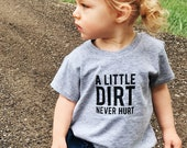 A Little Dirt Never Hurt Shirt by Nature Supply Co