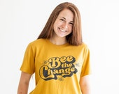 Bee the Change Shirt by Nature Supply Co