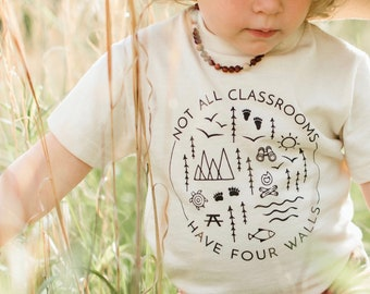 Not all classrooms have four walls Kids Tshirt Outdoors dad gifts Unschool Homeschool Tshirt Charlotte Mason My Father/'s World
