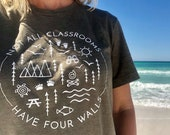 Not All Classrooms Have Four Walls Shirt by Nature Supply Co