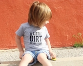 A Little Dirt Never Hurt, Organic Shirt, Gender Neutral Baby Clothes, Outdoor Baby, Unisex Baby Clothes, Baby Clothes