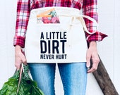 A Little Dirt Never Hurt Arpon, Aprons for Women, Egg Apron, Gardening Apron, Gardening Gift, Aprons with Pockets, Aprons