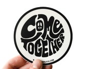 Come Together Sticker, Vinyl Stickers, Hippie Stickers, Laptop Sticker, Car Decal, Hippie