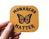Monarchs Matter Sticker, Monarch Butterfly, Butterfly Sticker, Vinyl Stickers, Laptop Sticker