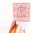 Plant More Wildflowers Sticker, Wildflower Sticker, Vinyl Stickers, Laptop Sticker, Water Bottle Stickers