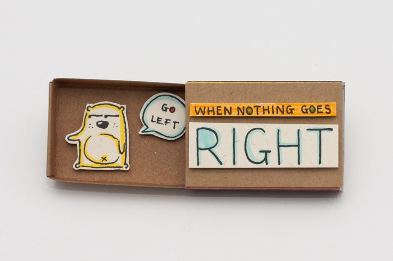 Funny Encouragement Card When nothing goes right go left Matchbox Unique Gift Funny Gift for friends Gift for Him Gift for her OT017