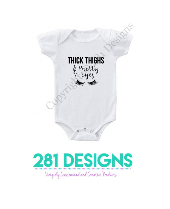 fc493415a Thick Thighs and Pretty Eyes Onesie