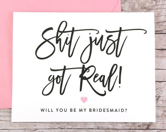 Shit Just Got Real Card Funny Bridesmaid Proposal (FPS0047)