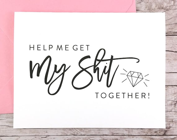 Help Me Get My Shit Together Card Funny Bridesmaid Proposal (FPS0057)