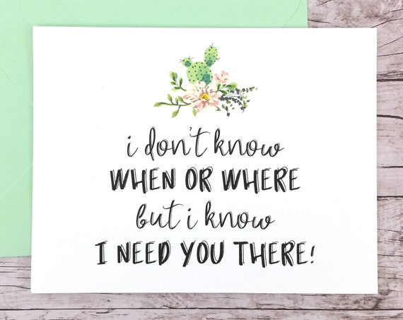 I Don't Know When or Where but I Know I Need You There Card (FPS0065)