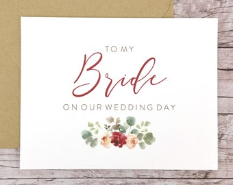 To My Bride On Our Wedding Day Card, To My Bride Card, Wedding Card, Floral Card, Card To Bride From Groom  - (FPS0066)