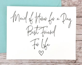 Maid of Honor for a Day Best Friend for Life Card (FPS0061)