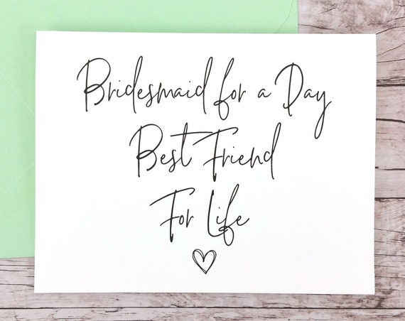 Bridesmaid for a Day Best Friend for Life Card (FPS0061)