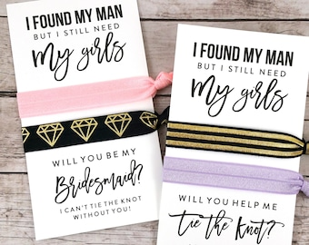 Bridesmaid Proposal Hair Ties, I Found My Man but I Still Need My Girls (FPS0HT3)