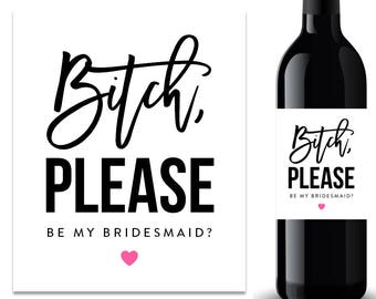 Bitch Please Wine Label Bridesmaid Proposal Wine Label (FPS0020)