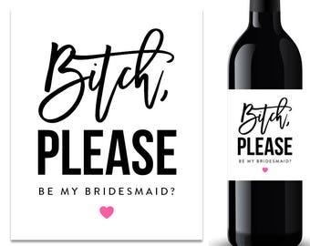 Bitch Please Wine Label Bridesmaid Proposal Wine Label (FPS0020)