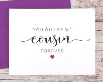 You Will Be My Cousin Forever Card, Bridesmaid Proposal Card, Will You Be My Bridesmaid Card, Cousin Card - (FPS0053)
