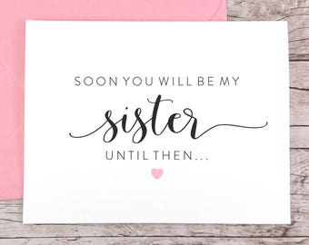 Soon You Will Be My Sister Card, Will You Be My Bridesmaid Card, Cute Bridesmaid Card, Sister Card, Bridesmaid Proposal - (FPS0056)