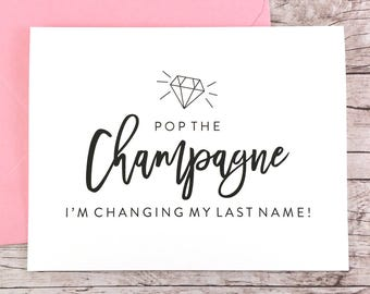 Pop the Champagne I'm Changing My Last Name Card, Funny Bridesmaid Card, Funny Bridesmaid Proposal, Will You Be My Bridesmaid - (FPS0057)